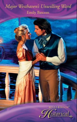 Major Westhaven's Unwilling Ward (Mills & Boon Historical)