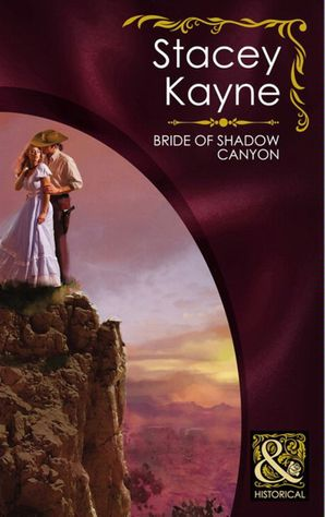 Bride of Shadow Canyon (Mills & Boon Historical)