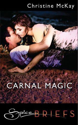 Carnal Magic (Mills & Boon Spice)