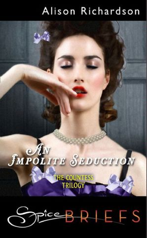 An Impolite Seduction (Mills & Boon Spice) eBook First edition by