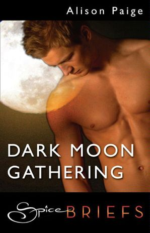 Dark Moon Gathering (Mills & Boon Spice Briefs)