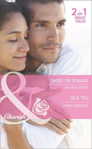 Daddy on Demand / Déjà You: Daddy on Demand / Déjà You (Mills & Boon Cherish)