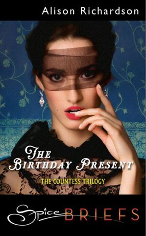 The Birthday Present (Mills & Boon Spice) eBook First edition by