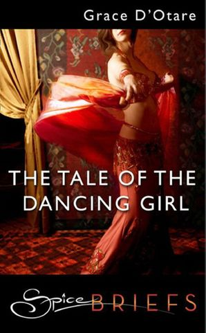 The Tale Of The Dancing Girl (Mills & Boon Spice) eBook First edition by