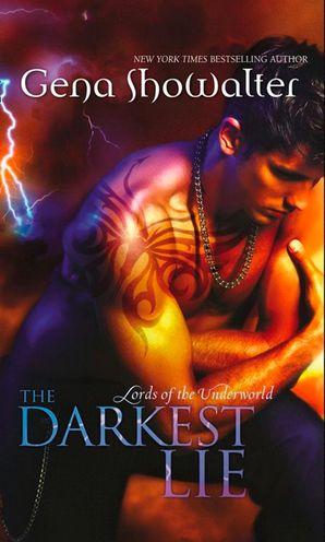 The Darkest Lie (Lords of the Underworld, Book 6) eBook First edition by Gena Showalter