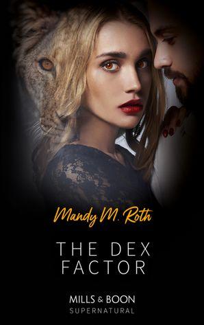 The Dex Factor (Mills & Boon Spice Briefs)