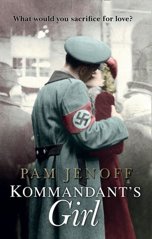 Kommandant's Girl (Mills & Boon M&B) eBook First edition by Pam Jenoff