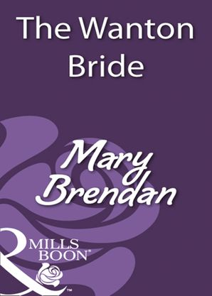 The Wanton Bride (Mills & Boon Historical) eBook First edition by