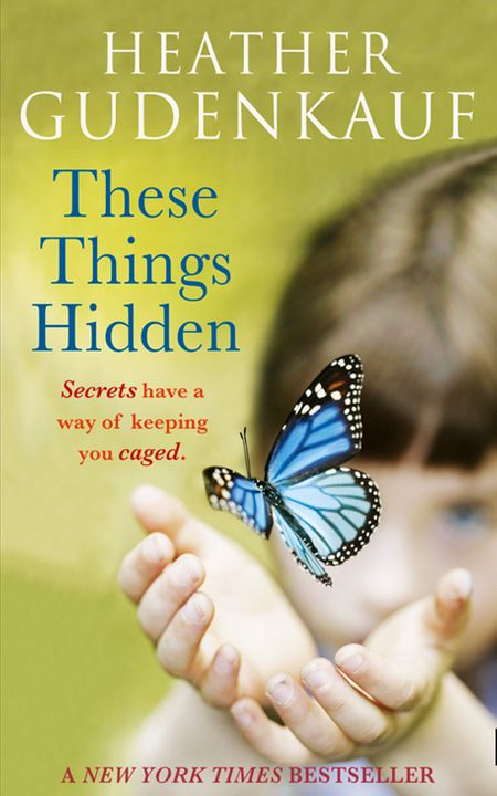 These Things Hidden - Heather Gudenkauf