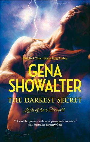 The Darkest Secret (Lords of the Underworld, Book 7) eBook First edition by Gena Showalter