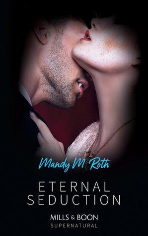 Eternal Seduction (Mills & Boon Spice Briefs)