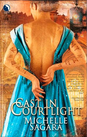 Cast In Courtlight (The Chronicles of Elantra, Book 2) eBook First edition by Michelle Sagara