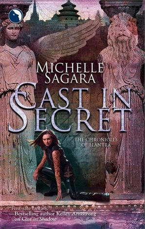 Cast In Secret (The Chronicles of Elantra, Book 3) eBook First edition by Michelle Sagara