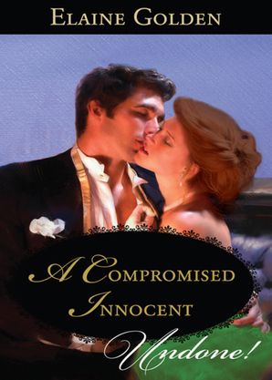 A Compromised Innocent (Mills & Boon Historical Undone) (Fortney Follies, Book 3)