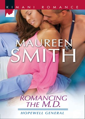 Romancing the M.D. (Mills & Boon Kimani) (Hopewell General, Book 3)