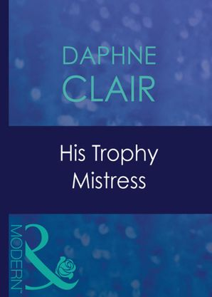 his-trophy-mistress-mills-and-boon-modern