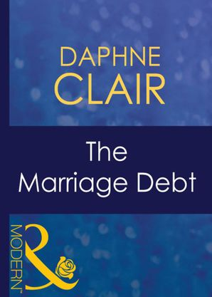 the-marriage-debt-mills-and-boon-modern-wedlocked-book-26