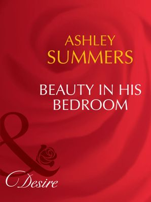 Beauty In His Bedroom (Mills & Boon Desire) eBook First edition by