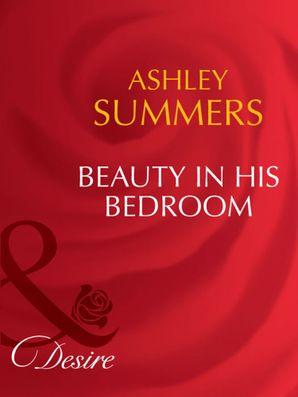 Beauty In His Bedroom (Mills & Boon Desire)