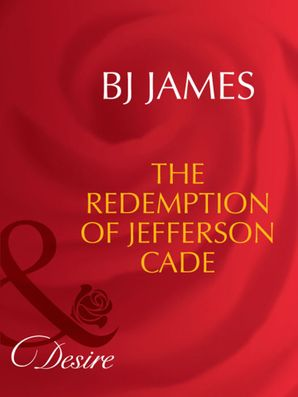 the-redemption-of-jefferson-cade-mills-and-boon-desire