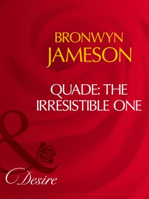 Quade: The Irresistible One (Mills & Boon Desire)