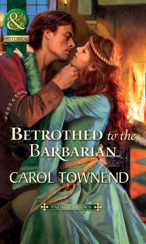 betrothed-to-the-barbarian-mills-and-boon-historical-palace-brides-book-3