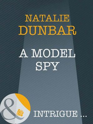 A Model Spy (Mills & Boon Intrigue) (The It Girls, Book 5)