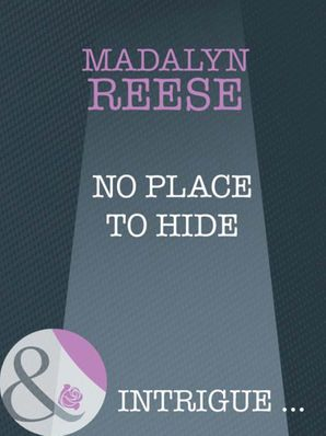 No Place To Hide (Mills & Boon Intrigue)