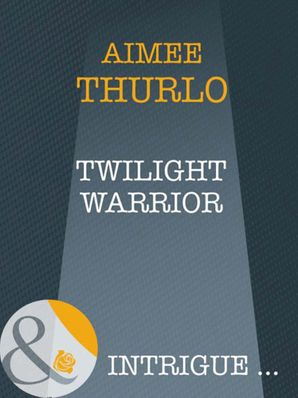 twilight-warrior-mills-and-boon-intrigue-long-mountain-heroes-book-2