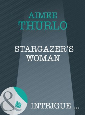 stargazers-woman-mills-and-boon-intrigue-brotherhood-of-warriors-book-3