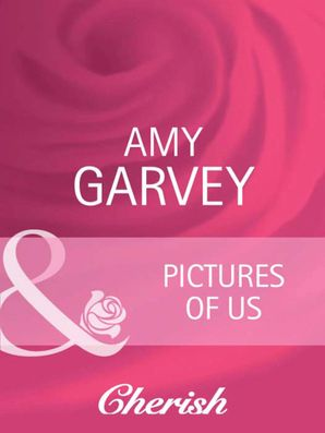 Pictures Of Us (Mills & Boon Cherish) (Everlasting Love, Book 13)
