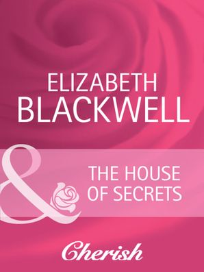 The House Of Secrets (Mills & Boon Cherish) (Everlasting Love, Book 16)