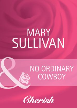 no-ordinary-cowboy-mills-and-boon-cherish-home-on-the-ranch-book-39