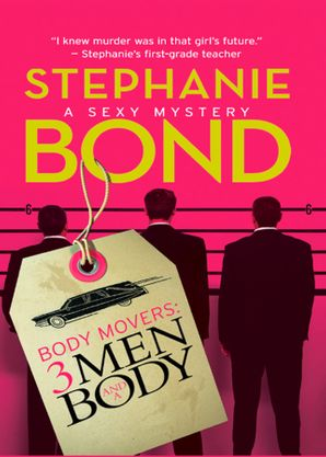 Body Movers: 3 Men and a Body eBook First edition by Stephanie Bond