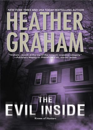 The Evil Inside (Krewe of Hunters, Book 4) eBook First edition by Heather Graham