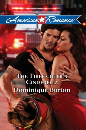 The Firefighter's Cinderella (Mills & Boon American Romance)