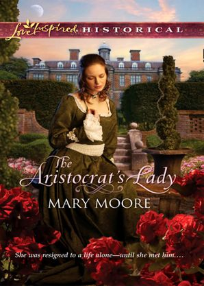 The Aristocrat's Lady (Mills & Boon Love Inspired Historical)