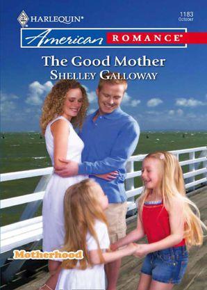 The Good Mother (Mills & Boon Love Inspired) (Motherhood, Book 3)
