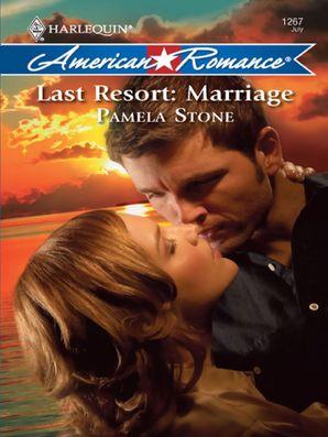Last Resort: Marriage (Mills & Boon Love Inspired)