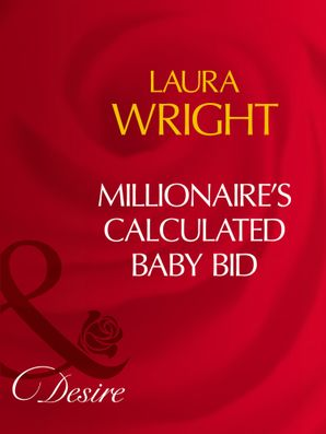 Millionaire's Calculated Baby Bid (Mills & Boon Desire) (No Ring Required, Book 1)