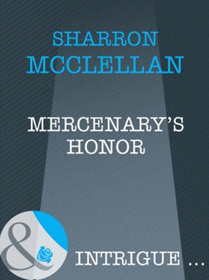 Mercenary's Honor (Mills & Boon Intrigue)