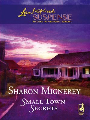 Small Town Secrets (Mills & Boon Love Inspired)