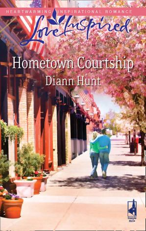 Hometown Courtship (Mills & Boon Love Inspired) eBook First edition by Diann Hunt