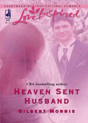 Heaven Sent Husband (Mills & Boon Love Inspired)
