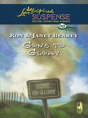 Gone To Glory (Mills & Boon Love Inspired) (Cozy Mystery, Book 3)