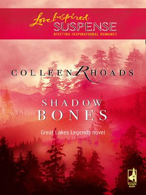 Shadow Bones (Mills & Boon Love Inspired) (Great Lakes Legends, Book 2)