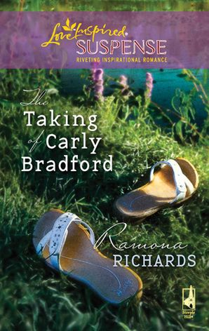 The Taking Of Carly Bradford (Mills & Boon Love Inspired)