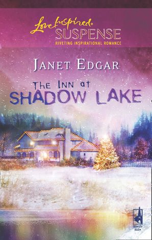 The Inn At Shadow Lake (Mills & Boon Love Inspired)