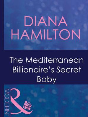 the-mediterranean-billionaires-secret-baby-mills-and-boon-modern-italian-husbands-book-29