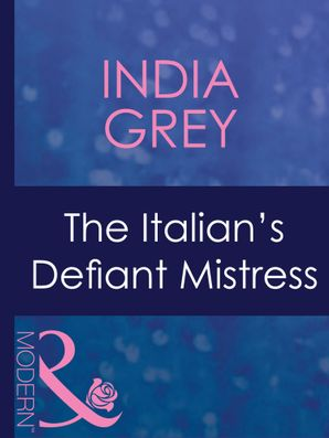 The Italian's Defiant Mistress (Mills & Boon Modern) (Mistress to a Millionaire, Book 32)